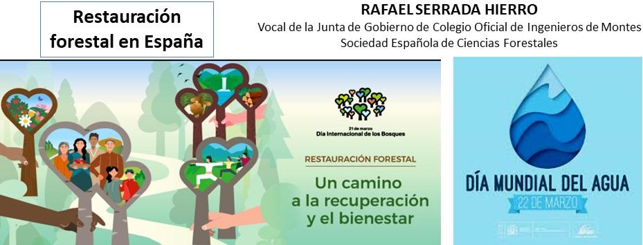 Presentación REPOBLACIÓN FORESTAL EN ESPAÑA, por Rafael Serrada Hierro, Vocal de la Junta de Gobierno del COIM